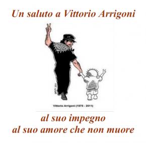Venerdì 29 Aprile, ore 18. Vittorio Arrigoni: al suo impegno, al suo amore che non muore