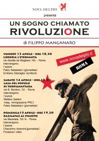 """SABATO 14 APRILE: PRESENTAZIONE DEL LIBRO """"UN SOGNO CHIAMATO RIVOLUZIONE"""", DI FILIPPO MANGANARO"""