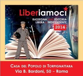 LIBERIAMOCI 2014 - rassegna dell'editoria libera e indipendente