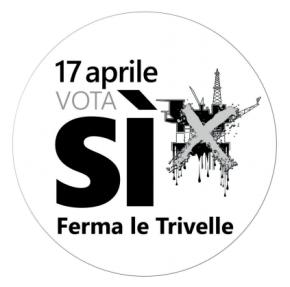 il 17 aprile vota SI e ferma le trivelle
