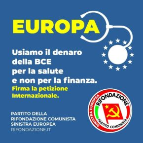 L'alternativa c'è, gridiamolo forte - Usiamo il denaro della BCE per la Salute e non per la Finanza - Firmiamo la Petizione Internazionale