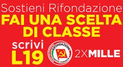 Scrivi L19 - Con la tua dichiarazione dei redditi puoi sostenere il Partito della Rifondazione Comunista destinando il 2x1000